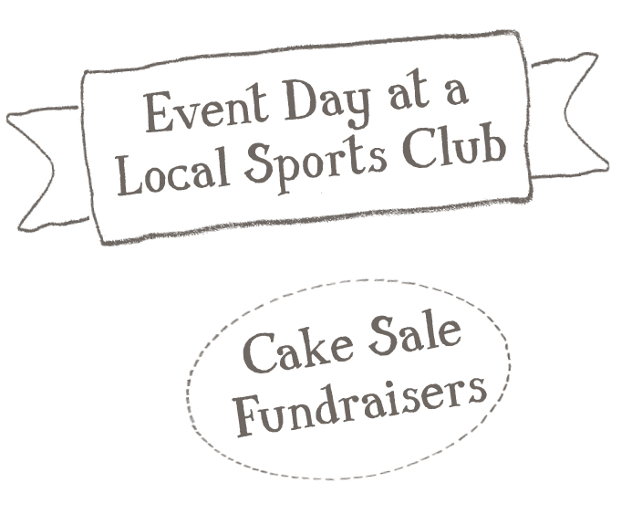 Events day at a local sports club; Cake sale fundraisers